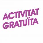 ACTIVITAT GRATUITA