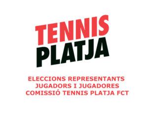 ELECCIONS REPRESENTANTS JUGADORS/ES A LA COMISSIÓ DE TENNIS PLATJA FCT